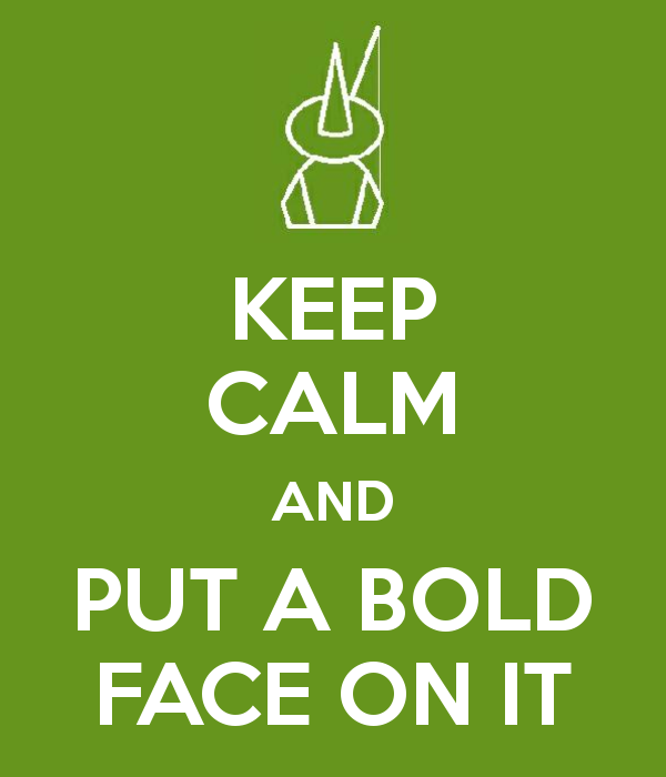 keep-calm-and-put-a-bold-face-on-it